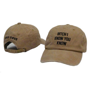 I Know You Know Dad Hat