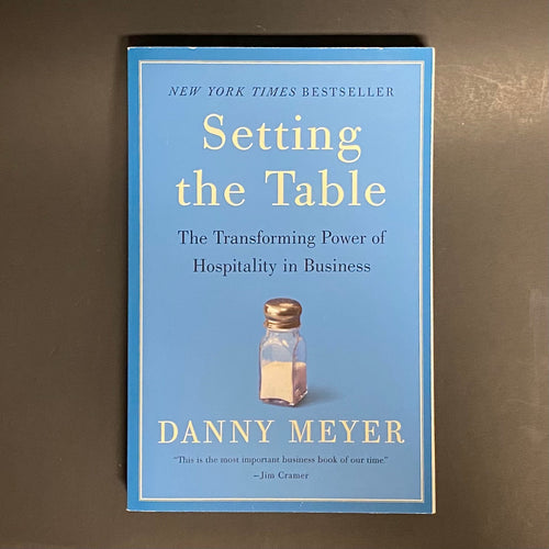 SETTING THE TABLE - by Danny Meyer