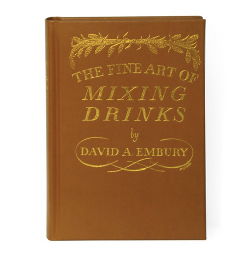 THE FINE ART OF MIXING DRINKS - LEATHER BOUND EDITION - By David A. Embury