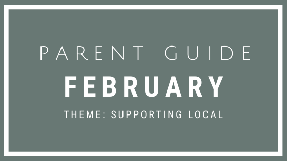 February Parent Guide Activities - SUPPORTING LOCAL