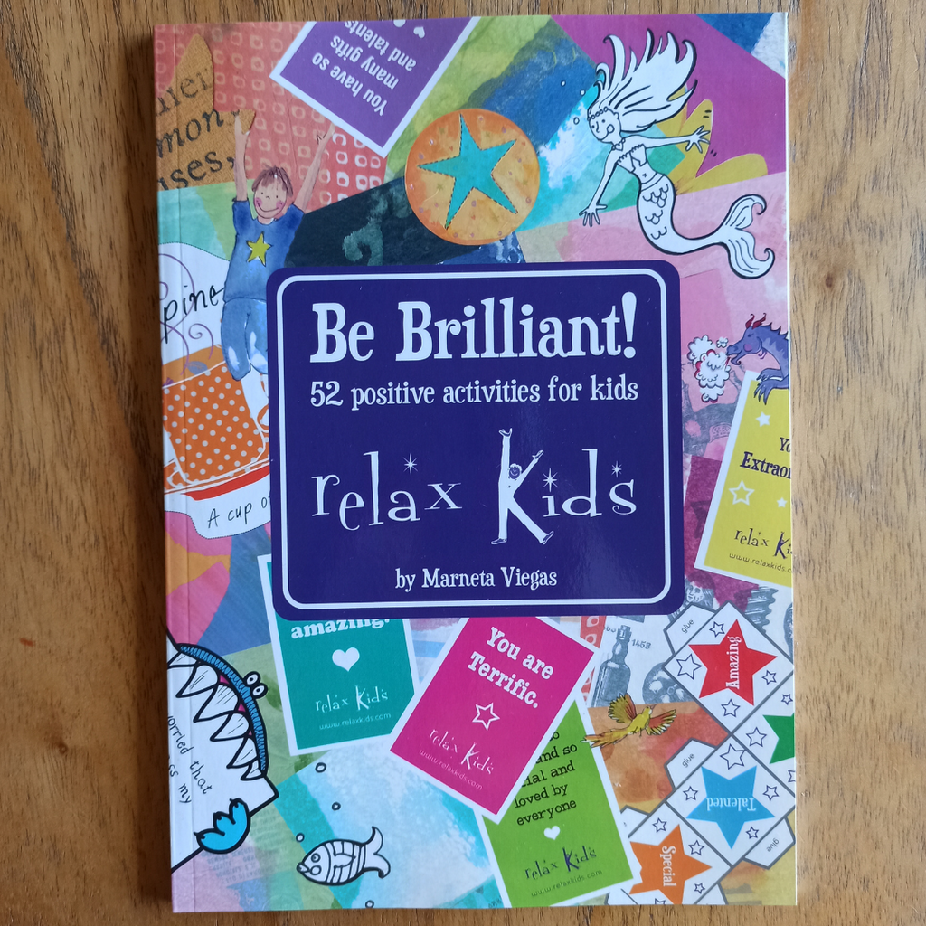 Relax Kids - Be Brilliant! 52 Positive Activities for Kids