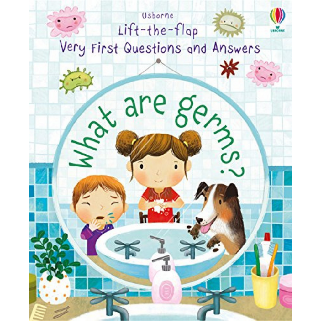Lift the Flap Very First Questions and Answers: What Are Germs?