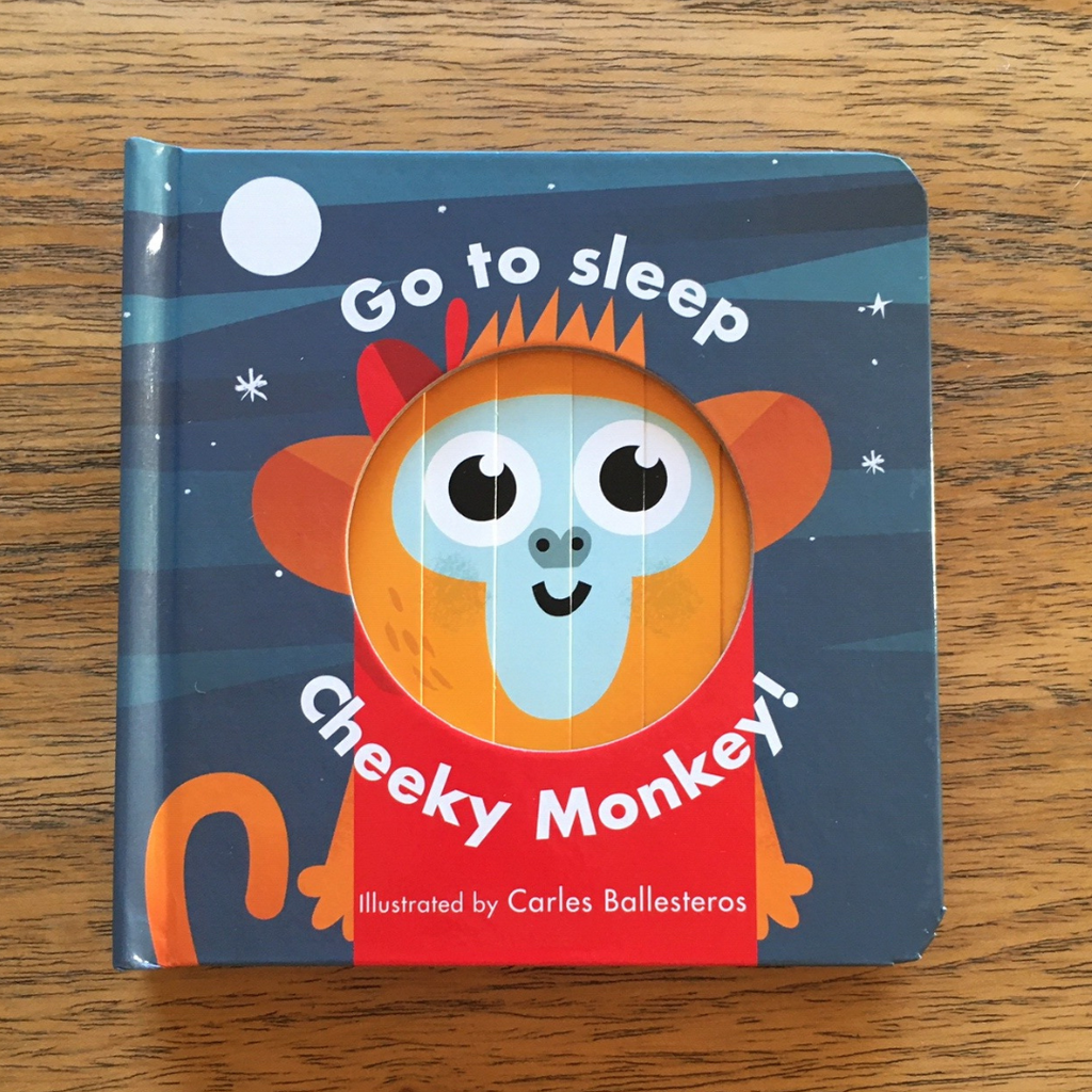 Go to Sleep Cheeky Monkey!