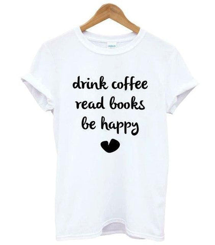 "Image of Mon Cocon de Lecture T-Shirt Femme ""Drink Coffee, Read Books, Be Happy"" Blanc / S"