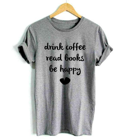 "Mon Cocon de Lecture T-Shirt Femme ""Drink Coffee, Read Books, Be Happy"" Gris / S"