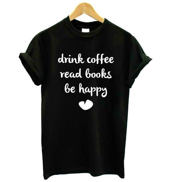 "Mon Cocon de Lecture T-Shirt Femme ""Drink Coffee, Read Books, Be Happy"" Noir / S"