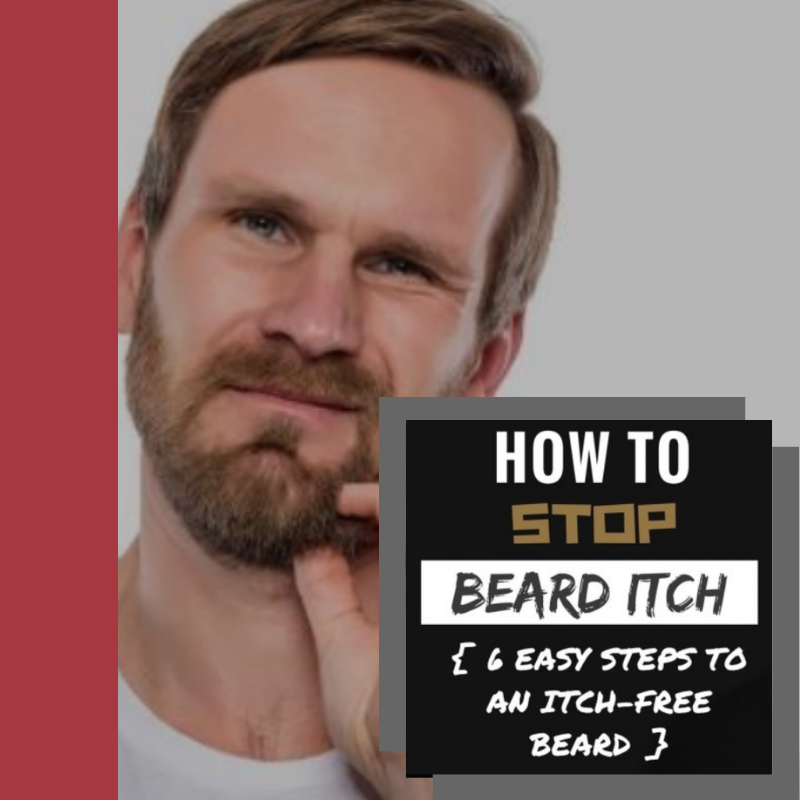 Stop Beard Itch Before It Stops You!