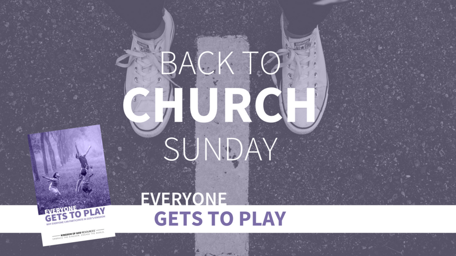 Back To Church Sunday - Everyone Gets To Play