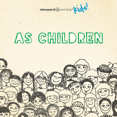 As Children