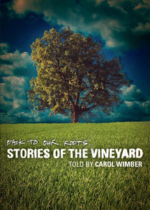 Back To Our Roots: Stories Of The Vineyard