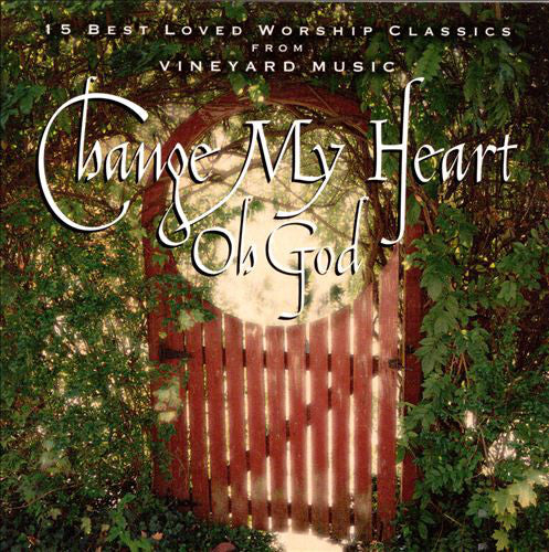 Change My Heart Oh God Volume 1 [MP3]