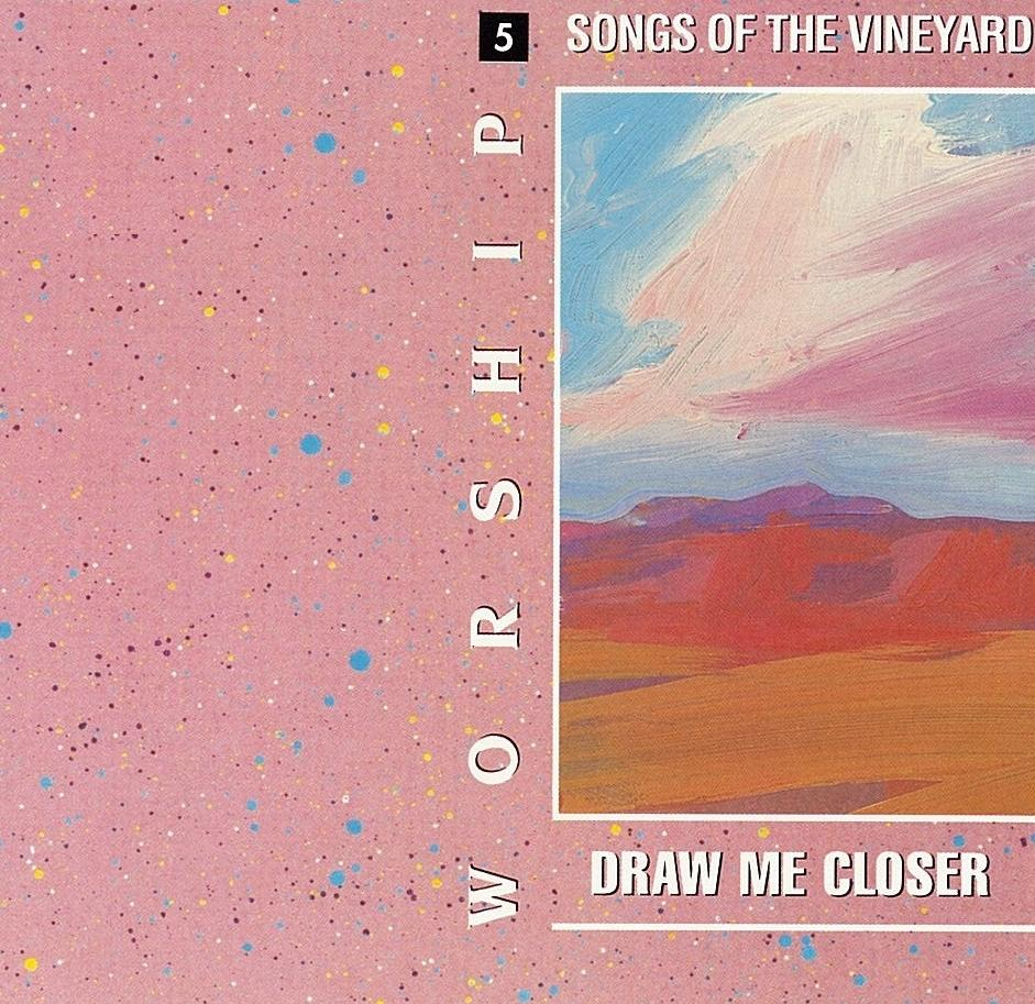 Worship Songs Of The Vineyard 5 – Draw Me Closer [MP3]