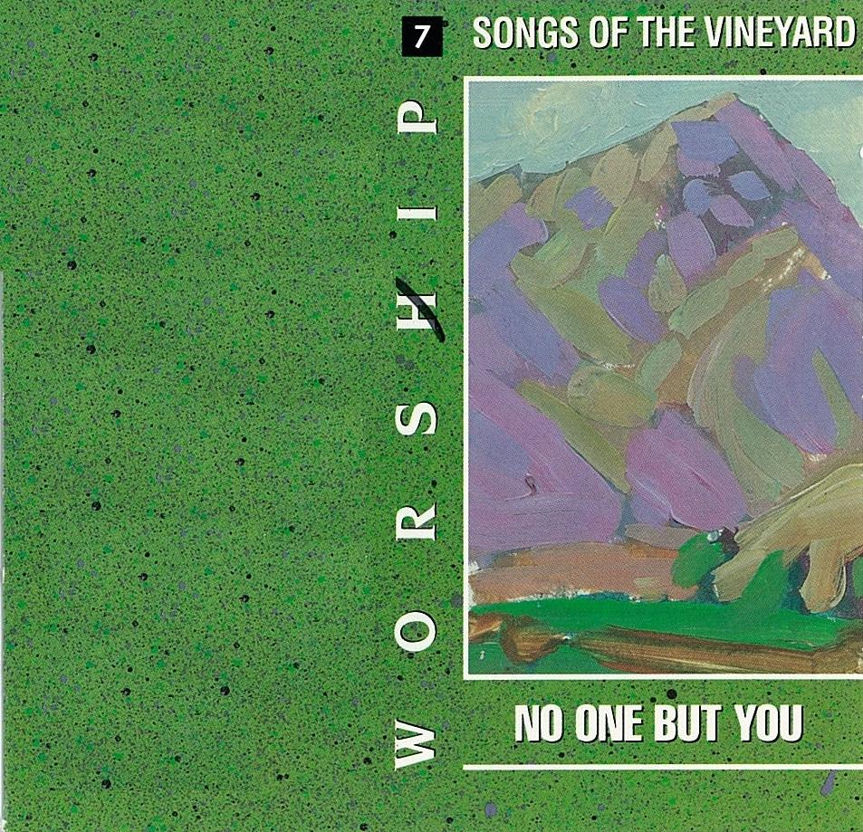 Worship Songs Of The Vineyard 7 – No One But You [MP3]