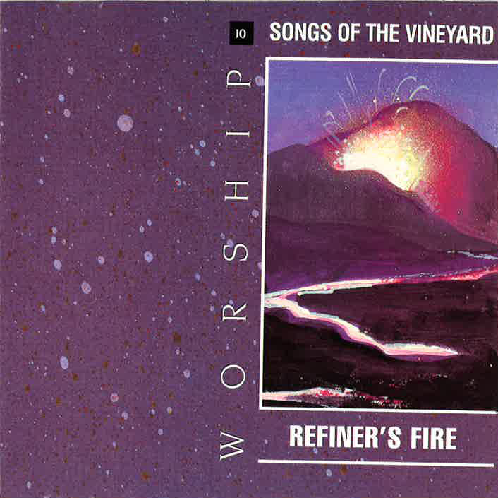 Worship Songs Of The Vineyard 10 – Refiner's Fire [MP3]
