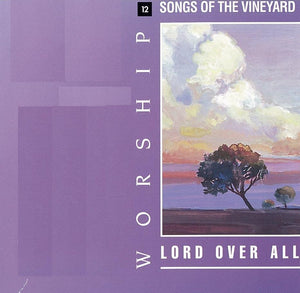 Worship Songs Of The Vineyard – Volume 12 – Lord Over All [PDF Songbook]