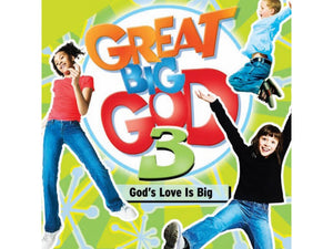 Great Big God 3: God's Love Is Big [MP3]