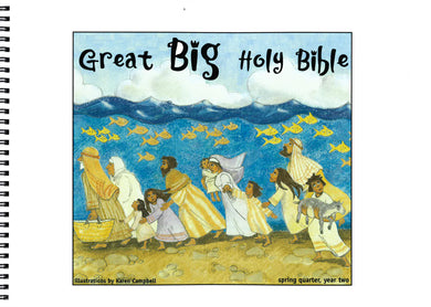 Great Big Holy Bible – Spring Year 2