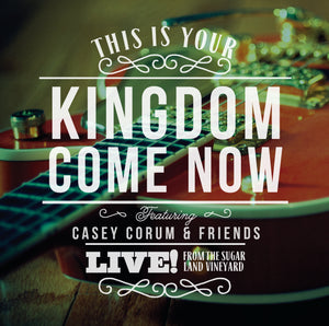This Is Your Kingdom Come Now [PDF Songbook]