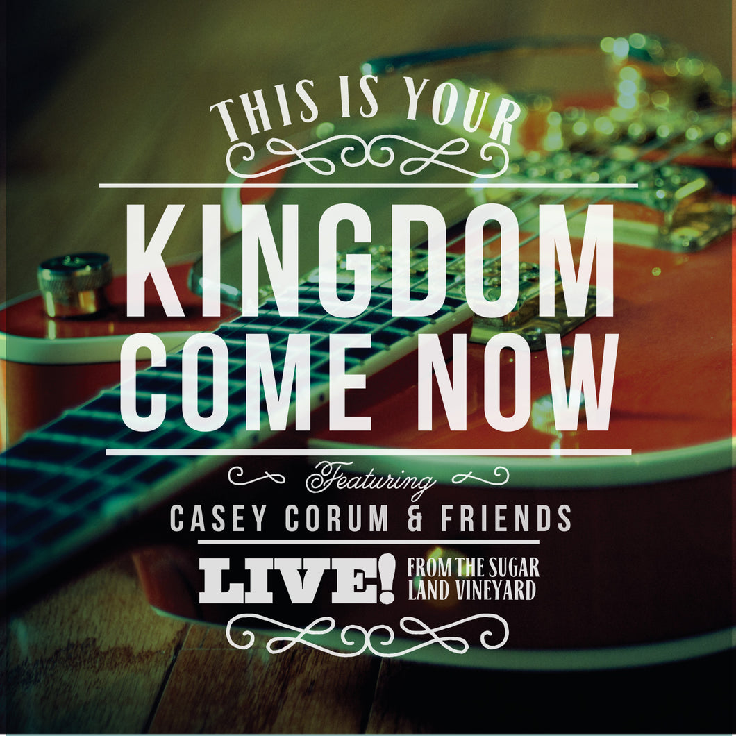 This Is Your Kingdom Come Now [MP3]