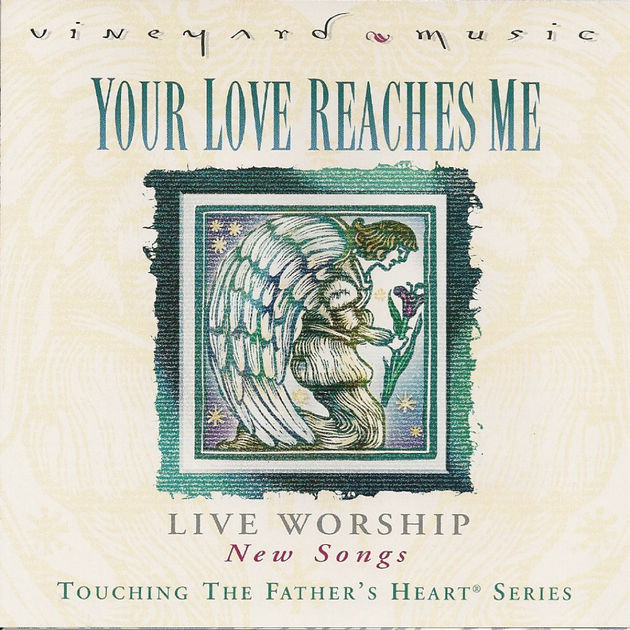 Touching The Father's Heart #37 - Your Love Reaches Me [MP3]