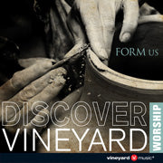 Discover Vineyard Worship: Form Us [MP3]
