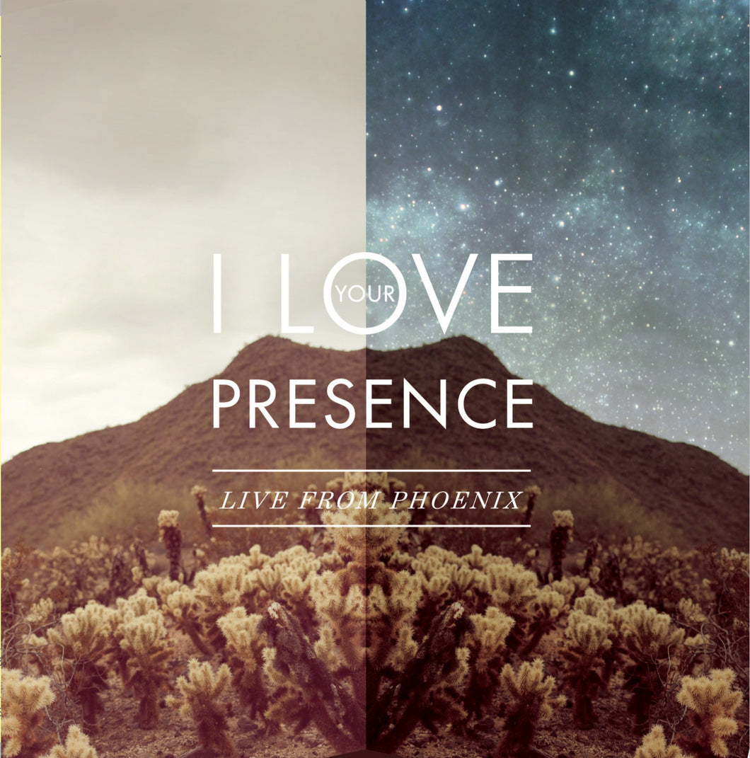 I Love Your Presence – Live From Phoenix [MP3]