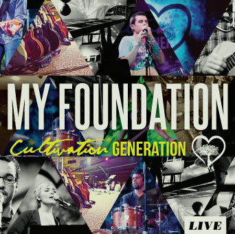 Cultivation Generation Live: My Foundation [MP3]