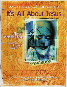 Touching The Father's Heart #38 - It's All About Jesus [PDF Songbook]