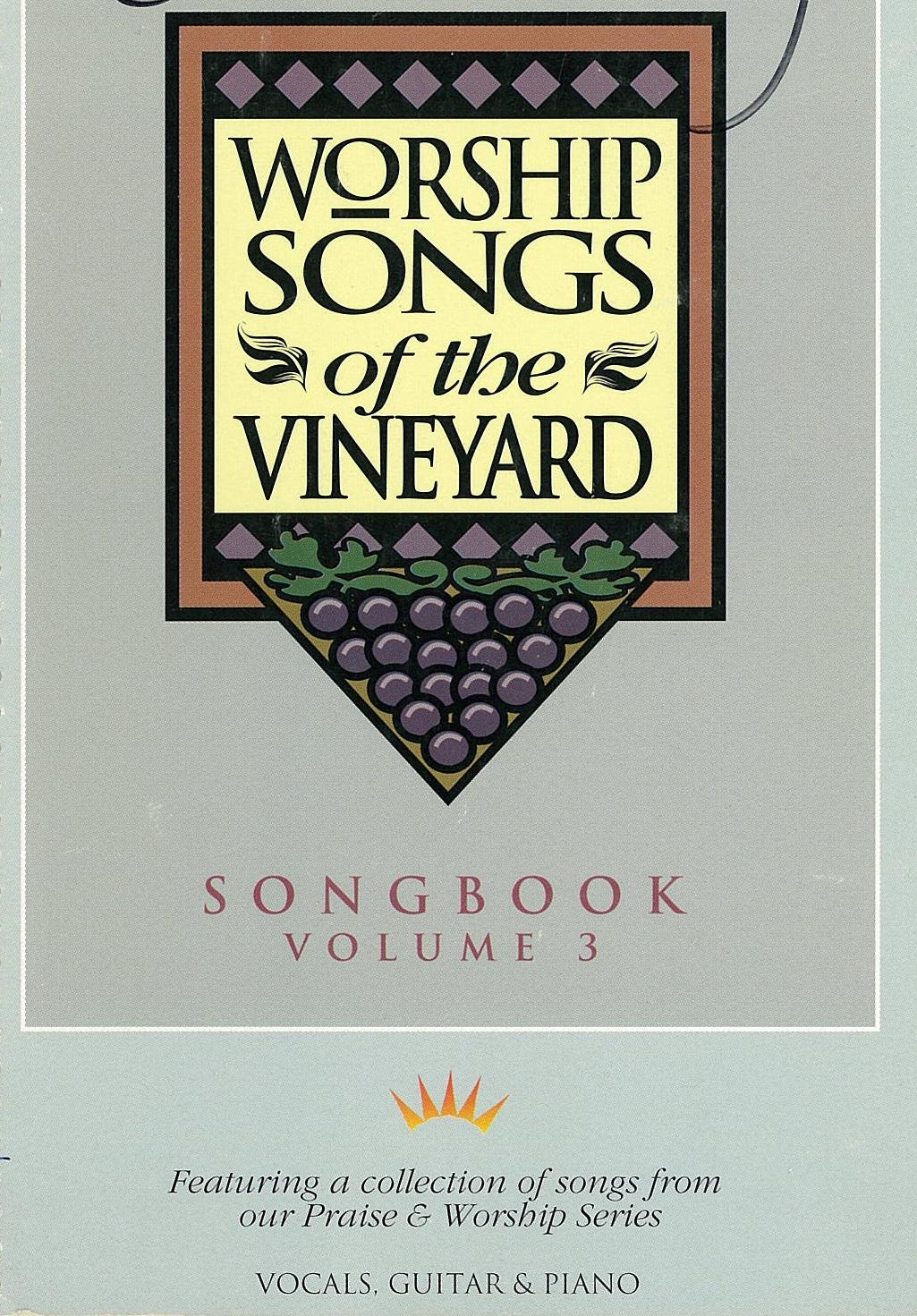Worship Songs Of The Vineyard – Volume 3 [PDF Songbook]