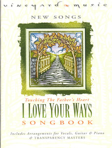 Touching The Father's Heart #35 - I Love Your Ways [PDF Songbook]