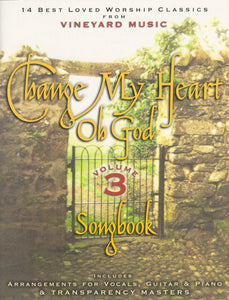 Change My Heart Oh God 3 [PDF Songbook]