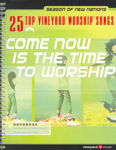 Top 25 - Come Now Is The Time To Worship [PDF Songbook]