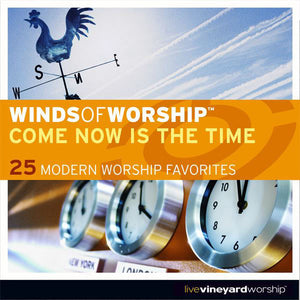 Come Now Is The TIme To Worship: Top 25 Winds Of Worship  [MP3]