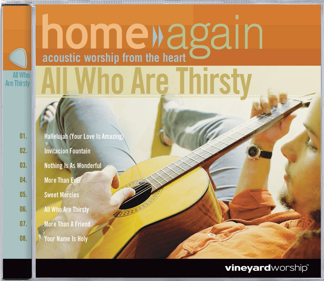 Home Again: All Who Are Thirsty [MP3]