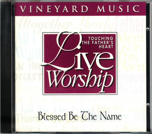 Touching The Father's Heart #24 - Blessed Be The Name [MP3]
