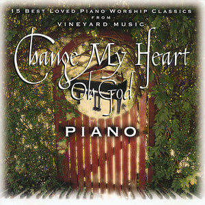 Change My Heart Oh God Piano [MP3]