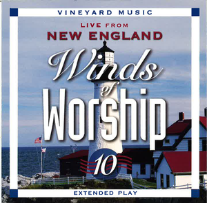 Winds Of Worship 10 – Live From New England [MP3]