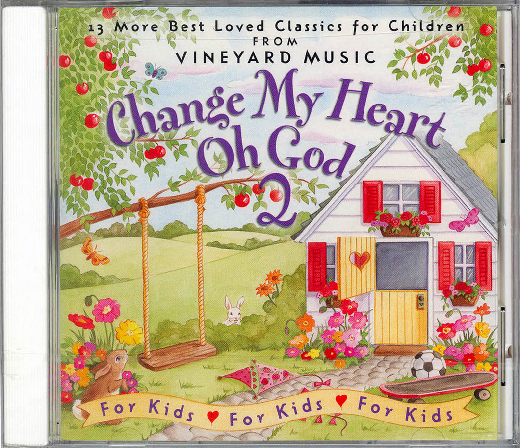 Change My Heart Oh God for KIDS – Volume 2 [MP3]