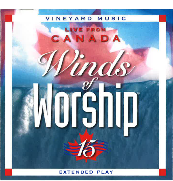 Winds Of Worship 15 – Live From Canada [MP3]