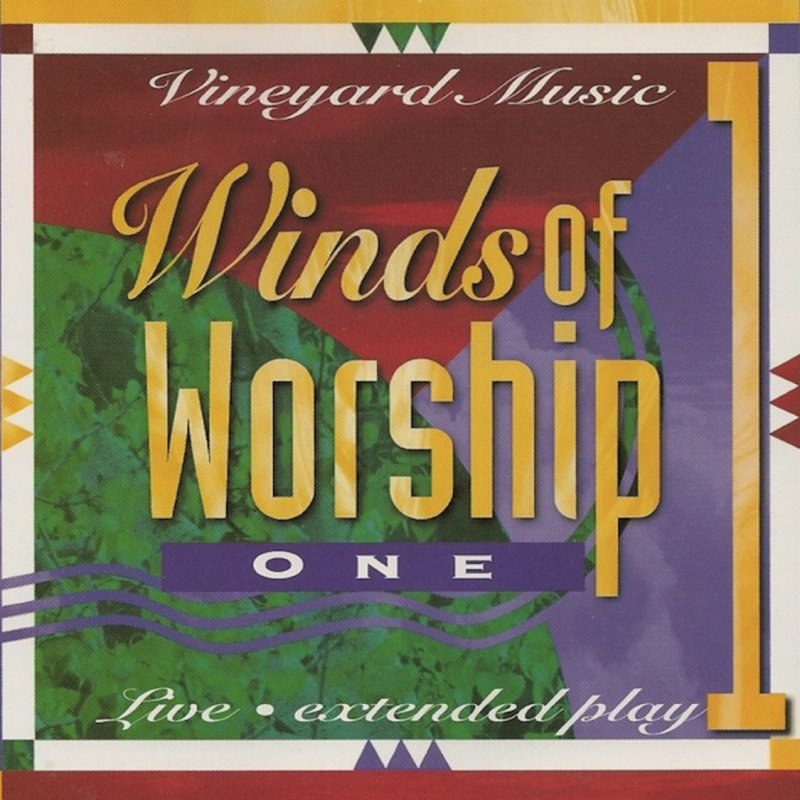 Winds Of Worship 1 – Live From Anaheim [MP3]