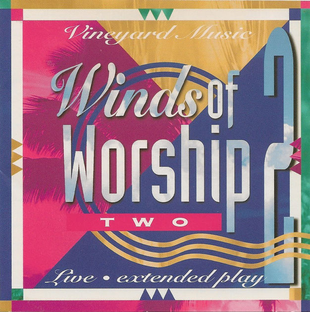 Winds Of Worship 2 – Live From Anaheim [MP3]