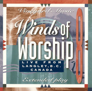 Winds Of Worship 8 – Live From Langley, B.C. Canada [MP3]