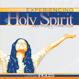 Experiencing The Holy Spirit - Children's Curriculum
