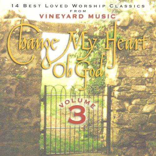 Change My Heart Oh God Volume 3 [MP3]