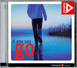 Playlist: If You Say Go [MP3]