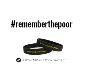 The #rememberthepoor Wristband is a great conversation starter and reminder that each person we encounter is made in the image of God.