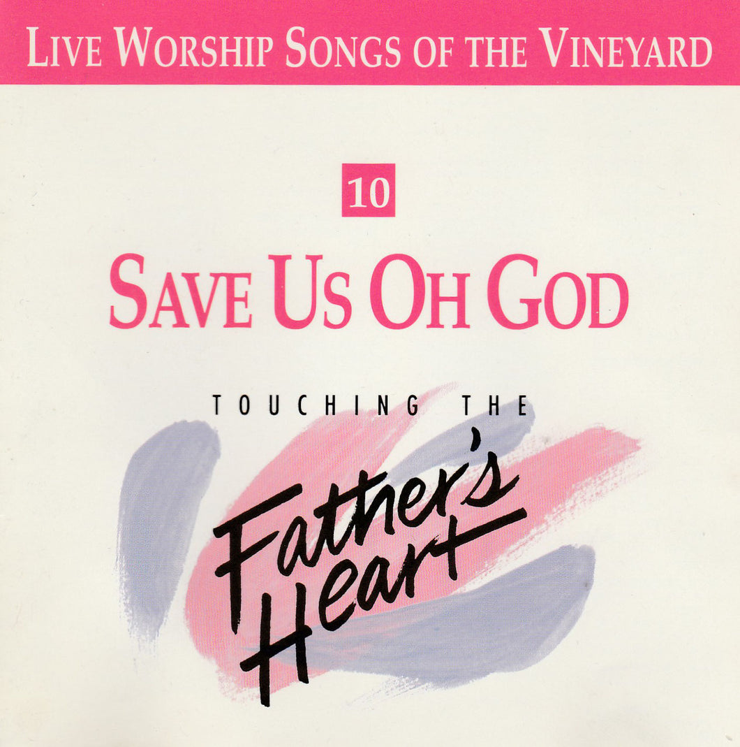 Touching The Father's Heart #10 - Save Us Oh God [MP3]