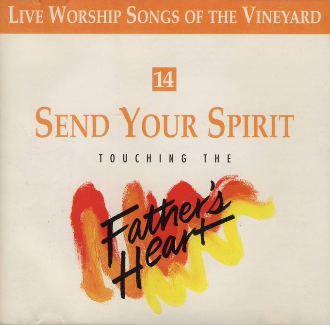 Touching The Father's Heart #14 - Send Your Spirit [MP3]