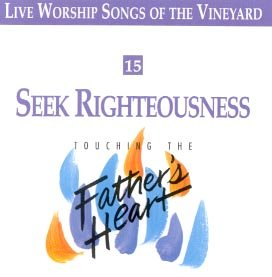 Touching The Father's Heart #15 - Seek Righteousness [MP3]