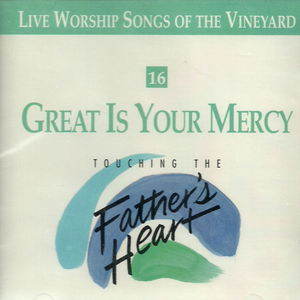Touching The Father's Heart #16 - Great Is Your Mercy [MP3]